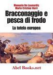 Bracconaggio e pesca di frodo - La tutela europea