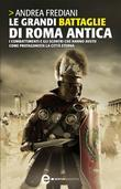 Le grandi battaglie di Roma antica