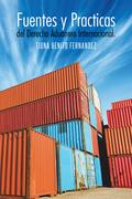 Fuentes Y Practicas Del Derecho Aduanero Internacional.