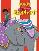 Makhi and the Run Away Elephant