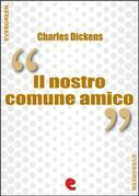 Il Nostro Comune Amico (Our Mutual Friend)