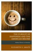 The Pursuit of Happiness and the American Regime