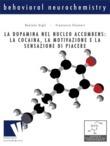 La dopamina nel nucleo accumbens: la cocaina, la motivazione e la sensazione di piacere