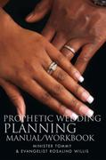 Prophetic Wedding Planning Manual/Workbook
