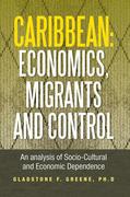 Caribbean: Economics, Migrants and Control