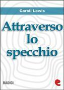 Attraverso lo Specchio (Through the Looking-Glass)