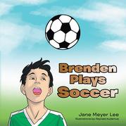 Brenden Plays Soccer