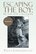 Escaping the Boy: My Life with a Sociopath