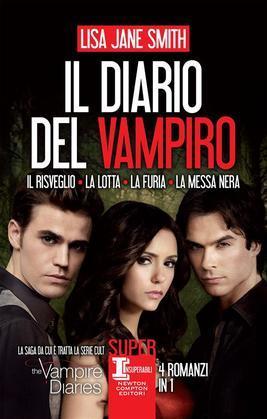 Il diario del vampiro. Il risveglio - La lotta - La furia - La messa nera