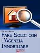Fare Soldi con l'Agenzia Immobiliare