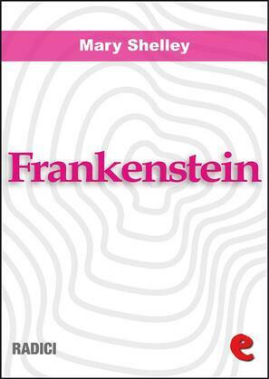 Frankenstein ovvero Il Moderno Prometeo (Frankenstein or the Modern Prometheus)