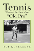 "Tennis Through the Eyes of an ""Old Pro"""