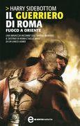 Il guerriero di Roma - Fuoco a Oriente