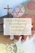 Mixed Marriage…Interreligious, Interracial, Interethnic