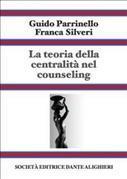 La teoria della centralità nel counseling - Vol 1