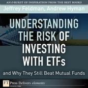 Understanding the Risk of Investing with ETFs and Why They Still Beat Mutual Funds