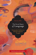 The Social Space of Language: Vernacular Culture in British Colonial Punjab