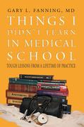 Things I Didn't Learn in Medical School