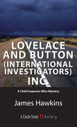 Lovelace and Button (International Investigators) Inc.: An Inspector Bliss Mystery