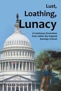 Lust, Loathing, Lunacy