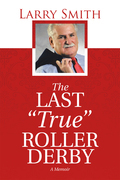 "The Last ""True"" Roller Derby"