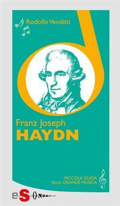 Piccola guida alla grande musica - Franz Joseph Haydn