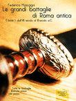 Le grandi battaglie di Roma antica vol.1