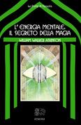 L'energia mentale: il segreto della magia