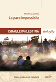 La pace impossibile: Israele/Palestina dal 1989