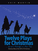Twelve Plays for Christmas … but Not a Partridge in a Pear Tree