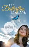 Do Butterflies Dream?