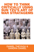 How to Think Critically Using Sun Tzu'S Art of War Stratagems