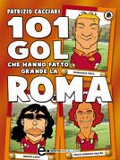 101 gol che hanno fatto grande la Roma
