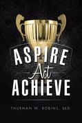 Aspire, Act, Achieve