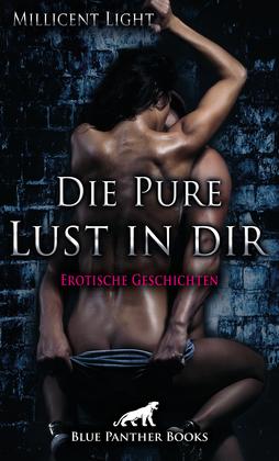 Die Pure Lust in dir | 10 Erotische Geschichten