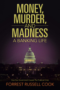 Money, Murder, and Madness