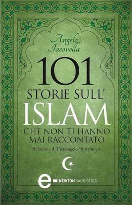 101 storie sull'Islam che non ti hanno mai raccontato