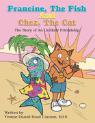 Francine, the Fish and Chez, the Cat