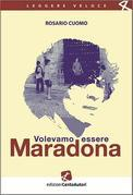 Volevamo essere Maradona