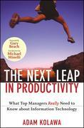 The Next Leap in Productivity: What Top Managers Really Need to Know about Information Technology
