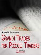 Grandi Trades per Piccoli Traders
