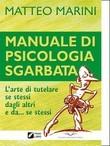 Manuale di psicologia sgarbata