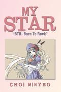 """My Star: """"Btr- Born to Rock"""""""