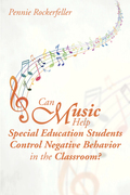 Can Music Help Special Education Students Control Negative Behavior in the Classroom?