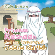 Princess Rashaah and Her Best Friend Jesus Christ