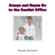 Amaya and Rayna Go to the Dentist Office