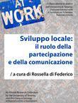 SVILUPPO LOCALE: il ruolo della partecipazione e della comunicazione