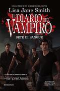 Il diario del vampiro. Sete di sangue