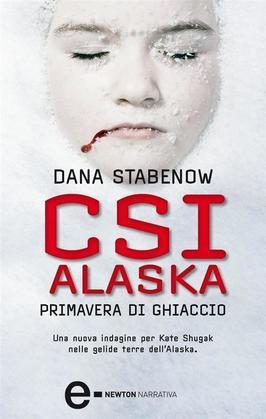 CSI Alaska. Primavera di ghiaccio