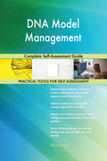 DNA Model Management Complete Self-Assessment Guide